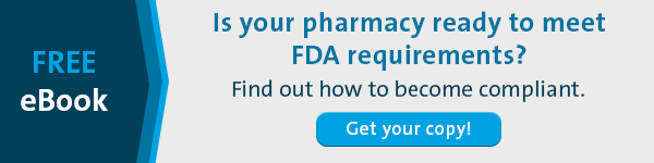 Learn how to make your pharmacy compliant with FDA requirements.